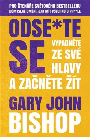 Odse*te se - Gary John Bishop | Booksquad.ink
