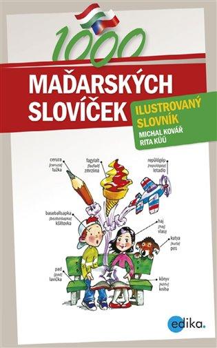 1000 maďarských slovíček:Ilustrovaný slovník - Michal Kovář   Booksquad.ink
