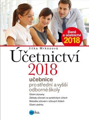 Účetnictví 2018 - učebnice pro SŠ a VOŠ:Učebnice pro střední a vyšší odborné školy - Jitka Mrkosová | Booksquad.ink