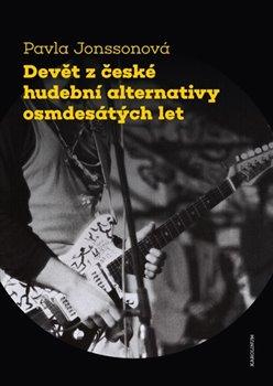 Obálka titulu Devět z české hudební alternativy osmdesátých let
