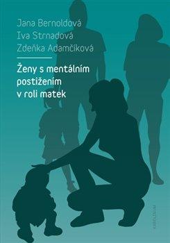 Obálka titulu Ženy s mentálním postižením v roli matek