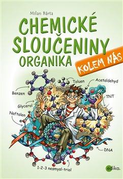 Obálka titulu Chemické sloučeniny kolem nás – Organika