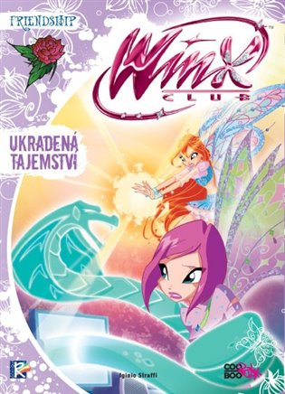 Winx Friendship Series 2 - Ukradená tajemství - Iginio Straffi | Booksquad.ink