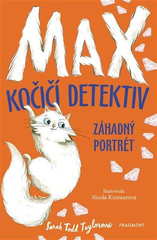 Max – kočičí detektiv: Záhadný portrét - Sarah Todd Taylorová   Booksquad.ink