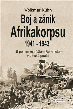 Obálka titulu Boj a zánik Afrikakorpsu 1941-43