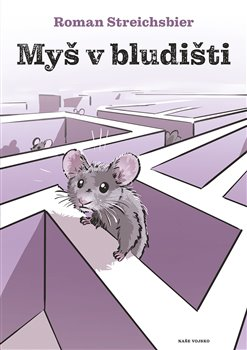 Obálka titulu Myš v bludišti