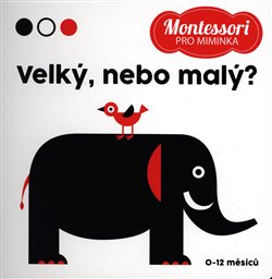Obálka titulu Montessori pro miminka: Velký nebo malý