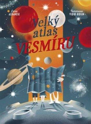 Velký atlas vesmíru - Lara Albanese, | Replicamaglie.com