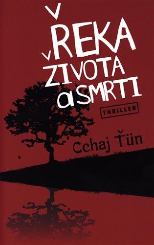 Řeka života a smrti - Cchaj Ťün | Booksquad.ink