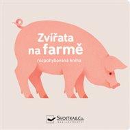 Zvířata na farmě - rozpohybovaná kniha