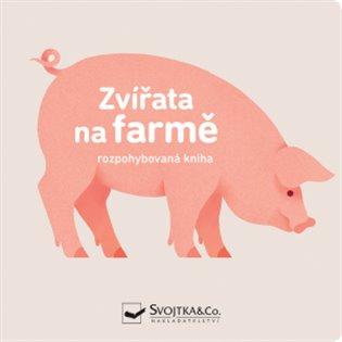 Zvířata na farmě - rozpohybovaná kniha - - | Replicamaglie.com