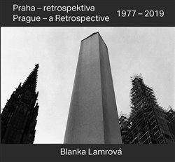 Obálka titulu Praha - retrospektiva/Prague - a Retrospective 1977 - 2019
