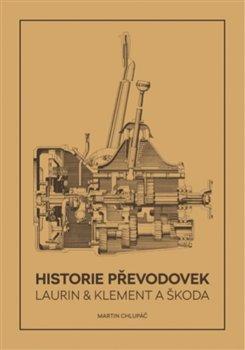 Obálka titulu Historie převodovek Laurin & Klement a Škoda