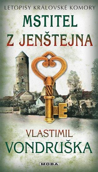 Mstitel z Jenštejna - Letopisy královské komory:13. díl - Vlastimil Vondruška | Booksquad.ink