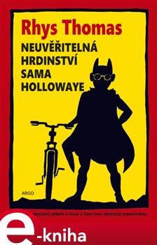 Neuvěřitelná hrdinství Sama Hollowaye