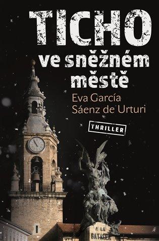 Ticho ve sněžném městě - Sáenz de Urturi,   Booksquad.ink