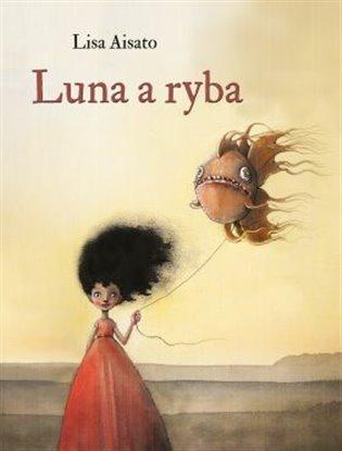 Luna a ryba - Lisa Aisato | Booksquad.ink
