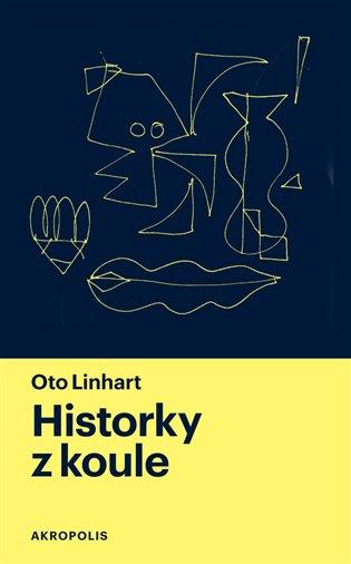 Historky z koule - Oto Linhart | Booksquad.ink