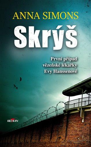 Skrýš:První případ vězeňské lékařky Evy Hanssenové - Anna Simons | Booksquad.ink