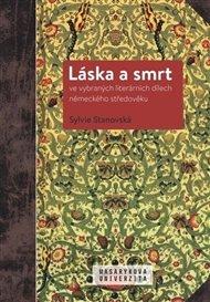 Láska a smrt ve vybraných literárních dílech německého středověku