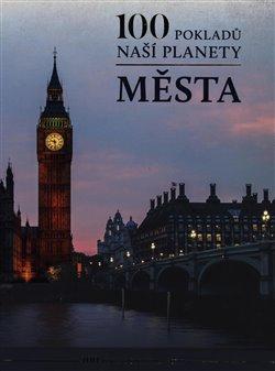 Obálka titulu 100 pokladů naší planety: Města