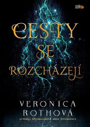 Cesty se rozcházejí - Veronica Rothová | Booksquad.ink
