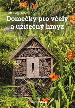 Domečky pro včely a užitečný hmyz - Petr Bogusch