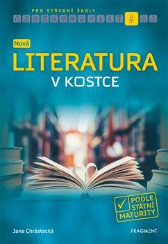 Nová literatura v kostce pro SŠ - Jana Mrózková