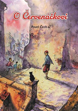 O Červenáčkovi - Pavel Čech   Booksquad.ink