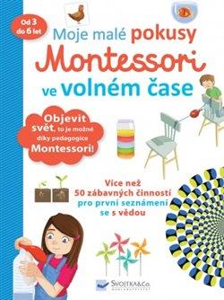 Obálka titulu Moje malé pokusy Montessori ve volném čase