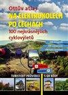 Obálka knihy Ottův atlas Na elektrokolech po Čechách