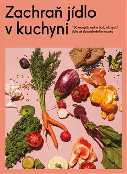 Obálka titulu Zachraň jídlo v kuchyni