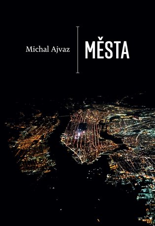 Města - Michal Ajvaz | Booksquad.ink