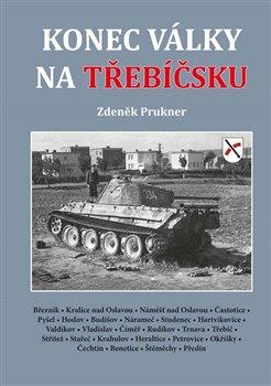 Obálka titulu Konec války na Třebíčsku