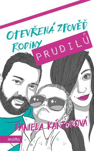 Otevřená zpověď rodiny Prudilů - Daniela Kántorová | Booksquad.ink