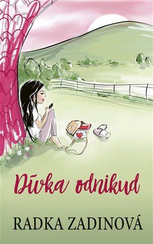 Dívka odnikud - Radka Zadinová | Booksquad.ink