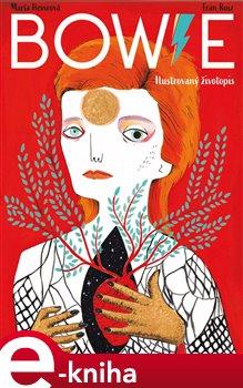 Obálka titulu Bowie: Ilustrovaný životopis