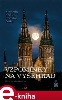 Obálka titulu Vzpomínky na Vyšehrad - Z tajného deníku Františka Buzka