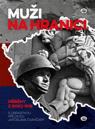 Muži na hranici:Příběhy z roku 1938 - -   Replicamaglie.com