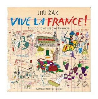 Vive la France!:100 polibků sladké Francie - Jiří Žák   Booksquad.ink