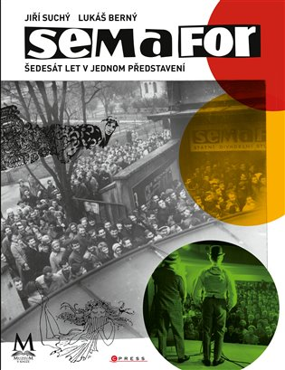 Semafor: šedesát let v jednom představení - Lukáš Berný,   Replicamaglie.com