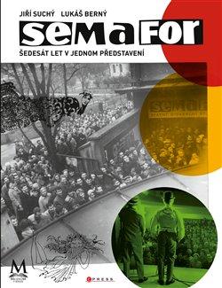 Obálka titulu Semafor: šedesát let v jednom představení