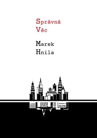 Správná věc - Marek Hnila   Booksquad.ink