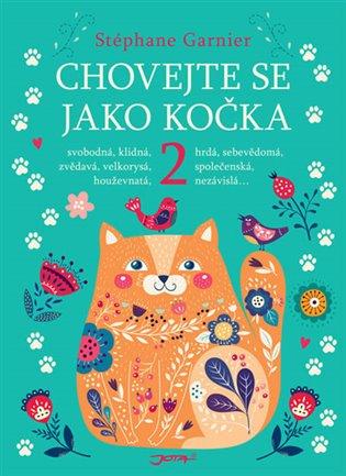 Chovejte se jako kočka 2 - Stéphane Garnier | Booksquad.ink