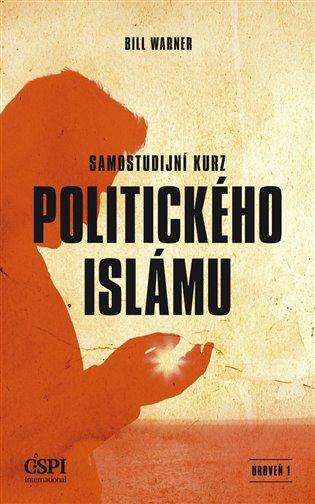 Samostudijní kurz politického islámu:úroveň 1 - Bill Warner   Booksquad.ink