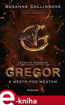 Letopisy Podzemě – Gregor a město pod městem