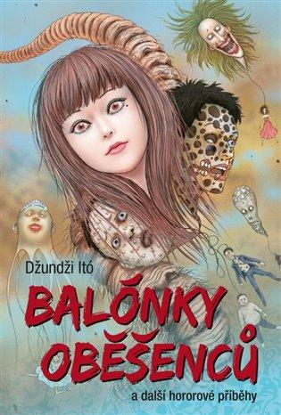 Balónky oběšenců a další hororové příběhy - Džundži Itó | Booksquad.ink