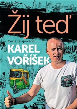 Obálka titulu Karel Voříšek: Žij teď