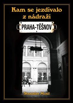 Obálka titulu Kam se jezdilo z nádraží Praha - Těšnov