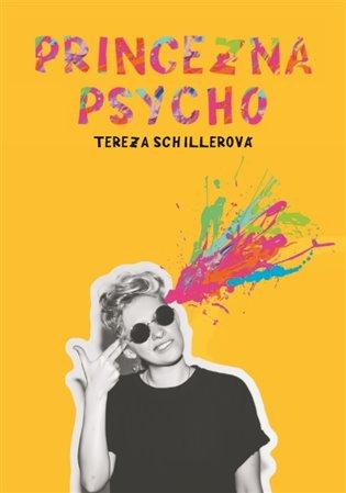 Princezna Psycho - Tereza Schillerová | Booksquad.ink